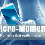 Micro Moments are a Big Thing!
