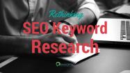 Rethinking SEO Keyword Research