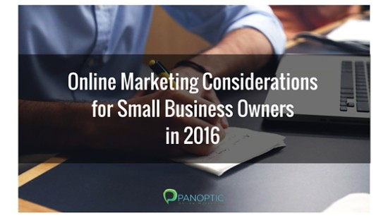 Online Marketing Considerations for Small Business Owners in 2016