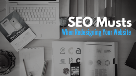SEO Musts When Redesigning Your Website