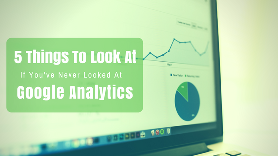 what to look at in google analytics