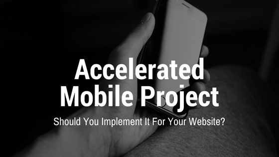 Should you implement AMP for your website