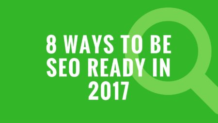 8 Ways to be SEO Ready in 2017