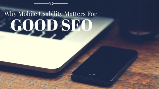 Why Mobile Usability Matters for