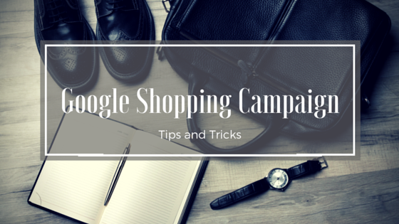 Tips for Google Shopping Campaign