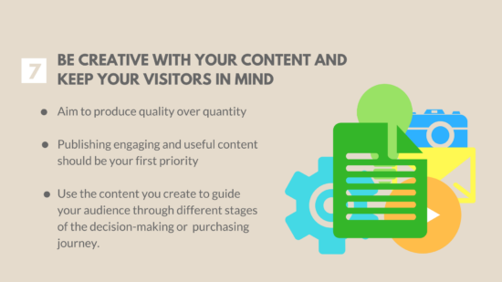 Be creative with your content keeping users in mind