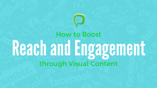 Boost reach and engagement through visual content